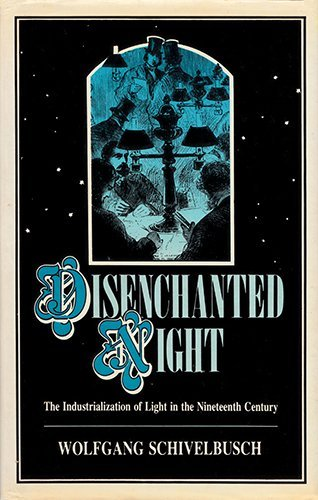 9780520059030: Disenchanted Night: The Industrialization of Light in the Nineteenth Century