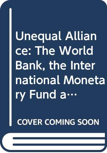 9780520059054: Unequal Alliance: The World Bank, the International Monetary Fund and the Philippines (Studies in International Political Economy)