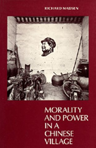 Morality and Power in a Chinese Village (0520059255) by Richard Madsen