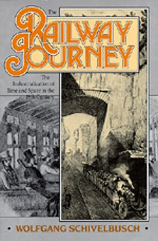 9780520059290: The Railway Journey: The Industrialization of Time and Space in the 19th Century