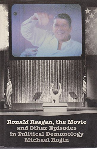 9780520059375: Ronald Reagan, the Movie: And Other Episodes in Political Demonology