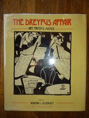 The Dreyfus Affair Art, Truth and Justice: New York. Jewish Museum. Edited by Norman L. Kleeblatt