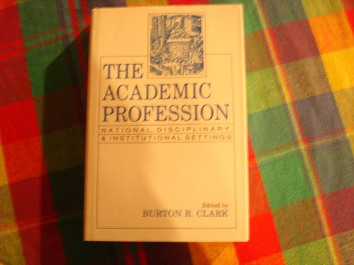 9780520059405: The Academic Profession: National, Disciplinary, and Institutional Settings