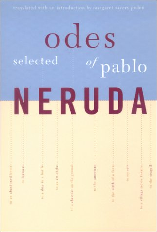 Selected Odes of Pablo Neruda (Latin American Literature and Culture) (0520059441) by Neruda, Pablo; Peden, Margaret Sayers