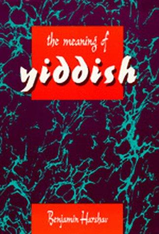 The Meaning of Yiddish: Harshav, Benjamin