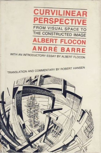 9780520059795: Curvilinear Perspective from Visual Space to the Constructed Image (English and French Edition)
