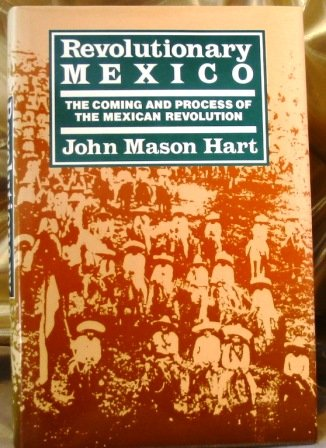 9780520059955: Revolutionary Mexico: The Coming and Process of the Mexican Revolution