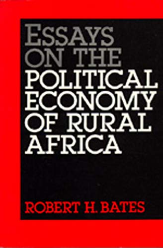 9780520060142: Essays on the Political Economy of Rural Africa (California Series on Social Choice and Political Economy)