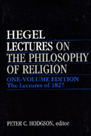 9780520060203: Lectures on the Philosophy of Religion: One-Volume Edition - The Lectures of 1827