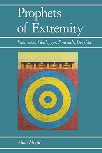 9780520060289: Prophets of Extremity: Nietzsche, Heidegger, Foucault, Derrida