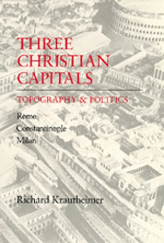 9780520060340: Three Christian Capitals: Topography and Politics (Una's Lectures)