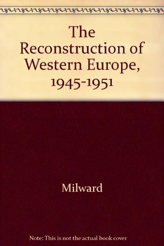 9780520060357: The Reconstruction of Western Europe, 1945-1951