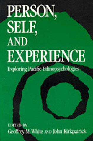 9780520060388: Person, Self, and Experience: Exploring Pacific Ethnopsychologies