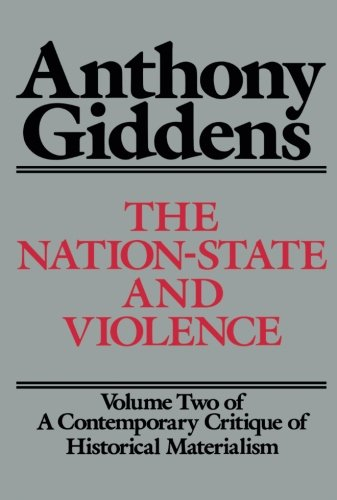 The Nation-State and Violence (Contemporary Critique of: Giddens, Anthony