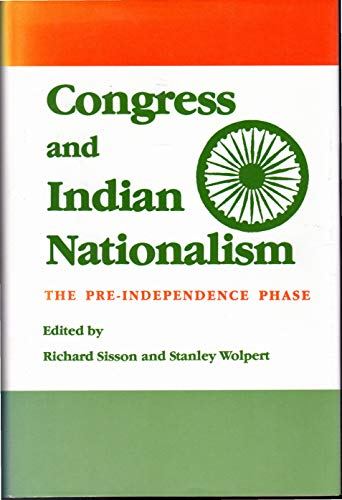 Congress and Indian Nationalism: The Pre-Independence Phase
