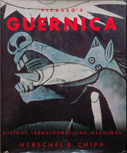 9780520060432: Picasso's Guernica: History, Tranformations, Meanings (California Studies in the History of Art)