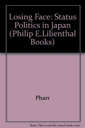 9780520060500: Losing Face: Status Politics in Japan (Philip E.Lilienthal Books)