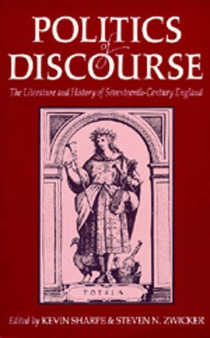 9780520060708: Politics of Discourse: The Literature and History of Seventeenth-Century England