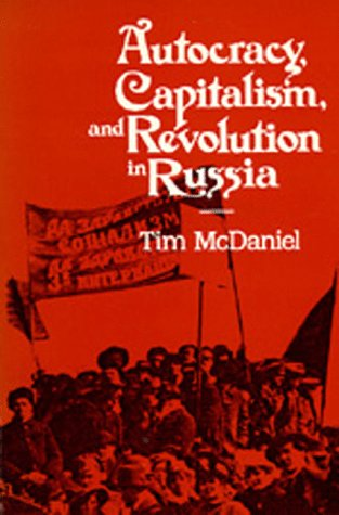 9780520060715: Autocracy, Capitalism and Revolution in Russia