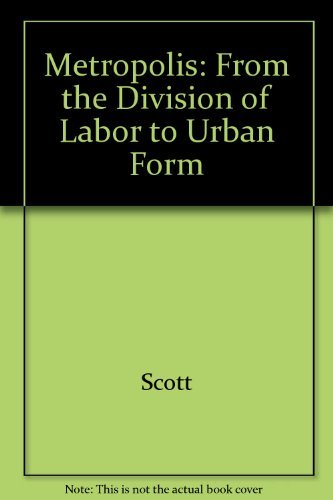 9780520060784: Metropolis: From the Division of Labor to Urban Form