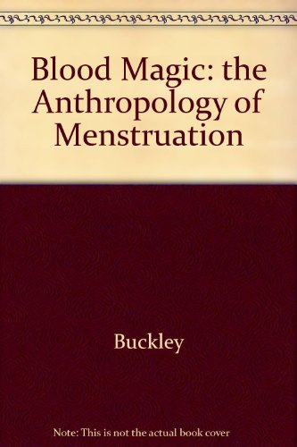 9780520060852: Blood Magic: the Anthropology of Menstruation