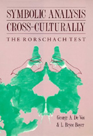 Symbolic Analysis Cross-Culturally: the Rorschach Test - 1st Edition/1st Printing: De Vos, ...