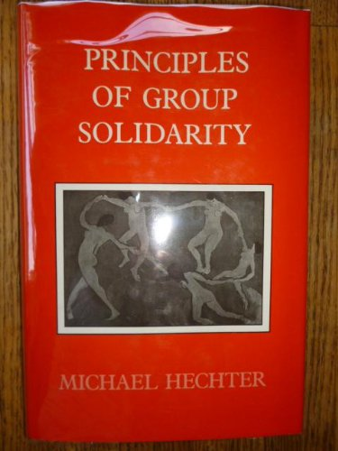 9780520061026: Principles of Group Solidarity (California Series on Social Choice & Political Economy)