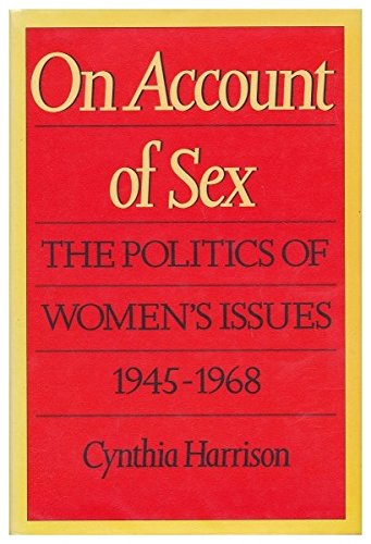 9780520061217: On Account of Sex: the Politics of Women's Issues, 1945-1968