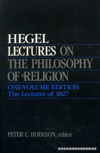 9780520061262: Lectures on the Philosophy of Religion: One-Volume Edition - The Lectures of 1827