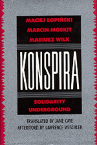 9780520061316: Konspira: Solidarity Underground (Society and Culture in East-Central Europe)