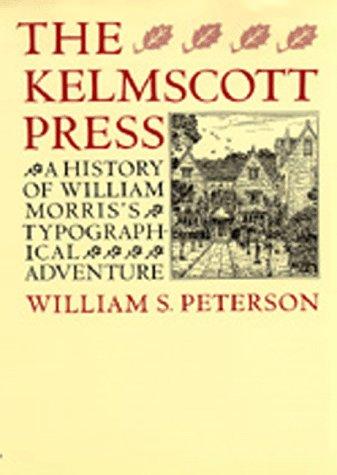 The Kelmscott Press, A History of William Morris's Typographical Adventure: Peterson, William S.