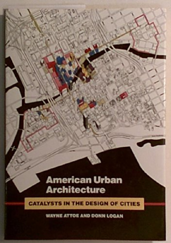 9780520061521: American Urban Architecture: Catalysts in the Design of Cities