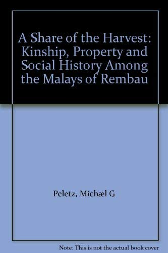 9780520061538: A Share of the Harvest: Kinship, Property and Social History Among the Malays of Rembau
