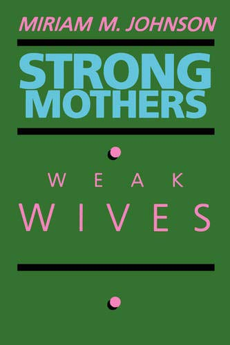 9780520061620: Strong Mothers, Weak Wives: The Search for Gender Equality