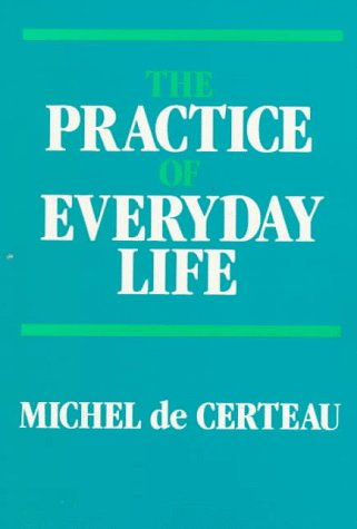 9780520061682: The Practice of Everyday Life: v. 1 (Practice of Everday Life)