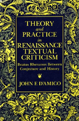 Theory and Practice in Renaissance Textual Criticism: D'Amico, John F.