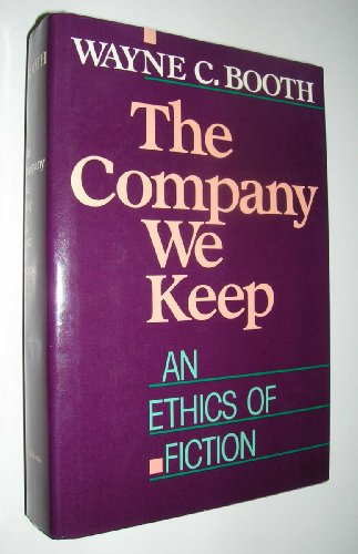 9780520062030: The Company We Keep: An Ethics of Fiction