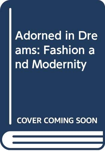 9780520062122: Adorned in Dreams: Fashion and Modernity