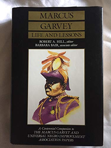 9780520062146: Marcus Garvey: Life and Lessons : A Centennial Companion to the Marcus Garvey and Universal Negro Improvement Association Papers