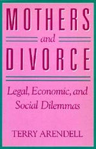 9780520062153: Mothers and Divorce: Legal, Economic, and Social Dilemmas