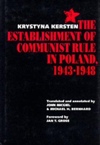 The Establishment of Communist Rule in Poland, 1943-1948: Kersten, Krystyna