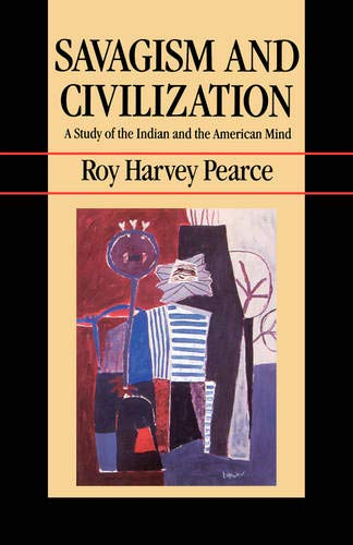 9780520062276: Savagism and Civilization: A Study of the Indian and the American Mind