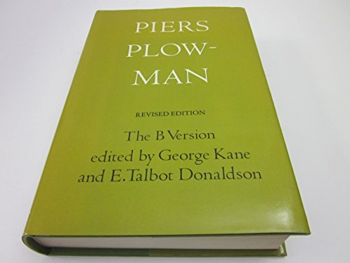 Piers Plowman: The B Version - Will's Visions of Piers Plowman, Do-Well, Do-Better and Do-Best...