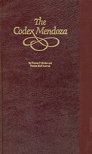 Codex Mendoza: Four-Volume Set: Frances F. Berdan, Patricia Rieff Anawalt