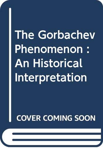 9780520062573: The Gorbachev Phenomenon : An Historical Interpretation