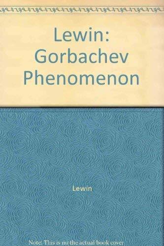 9780520062580: The Gorbachev Phenomenon by Moshe, Lewin; Lewin, Moshe