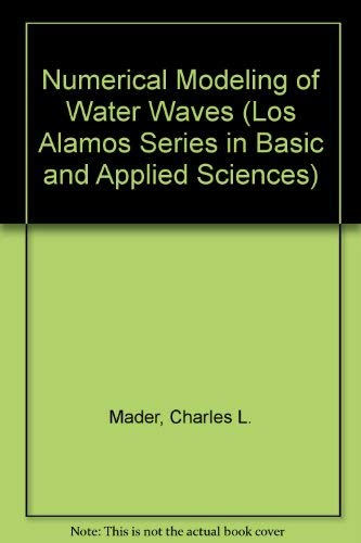 Numerical Modeling of Water Waves: Mader, Charles L.