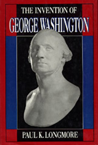 9780520062726: The Invention of George Washington