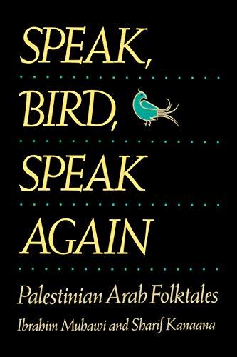 9780520062924: Speak, Bird, Speak Again: Palestinian Arab Folktales