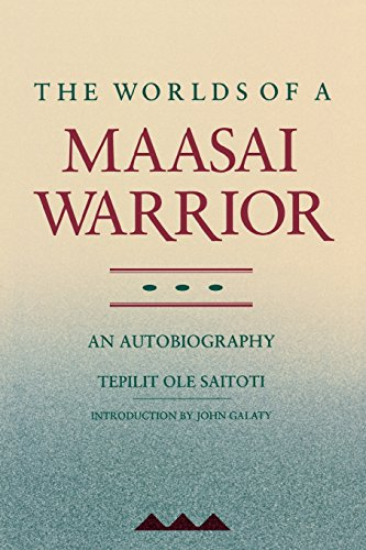 THE WORLDS OF A MAASAI WARRIOR. AN AUTOBIOGRAPHY
